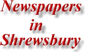 Newspapers in Shrewsbury, Shropshire